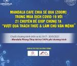"""Mandala Cafe Chia Sẻ Qua [Zoom]: 21 Chuyên Đề Giúp Chúng Ta """"Vượt Qua Thách Thức & Làm Chủ Vận Mệnh"""""""